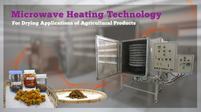 Microwave Heating Technology – A microwave system for drying applications of agricultural products