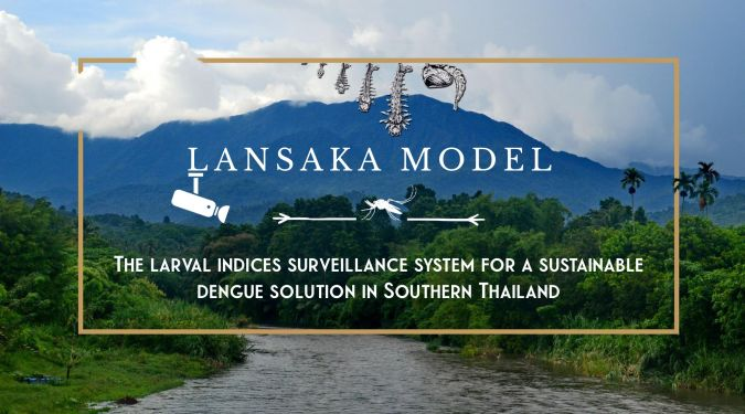 The Lansaka Model ‒ the Larval Indices Surveillance System for a Sustainable Dengue Solution in Southern Thailand