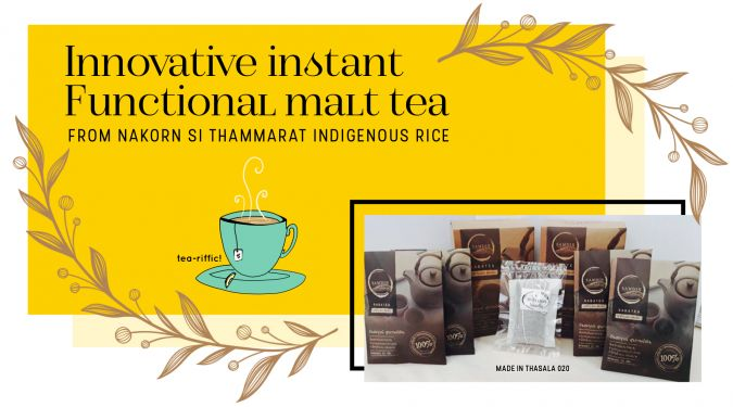 Innovative instant functional malt tea – convenience functional malt tea from Nakhon Si Thammarat local rice