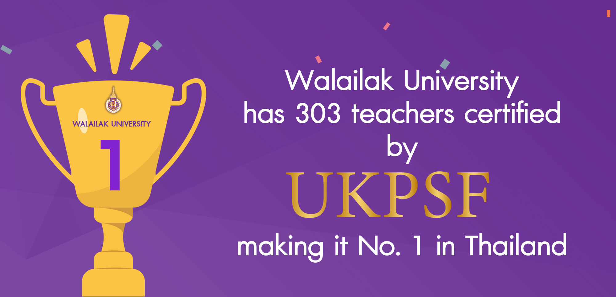 Walailak University has 303 teachers certified by UKPSF, making it No. 1 in Thailand
