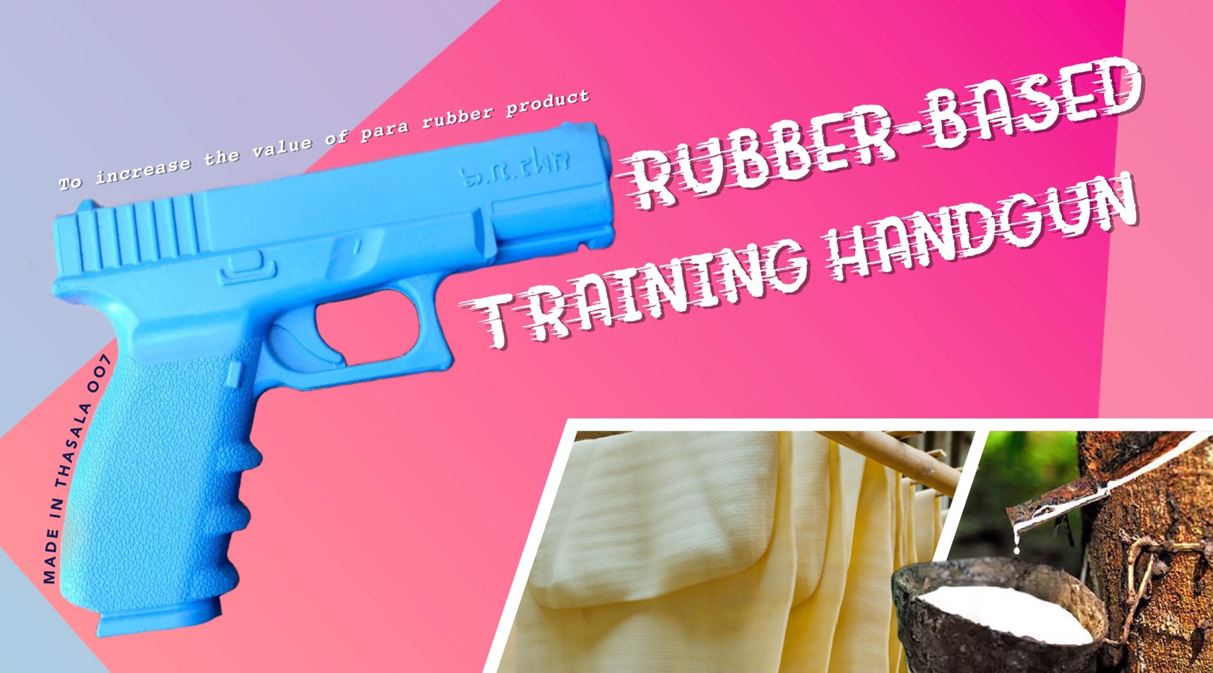 Rubber-Based Training Handgun ‒ to increase value of para rubber product
